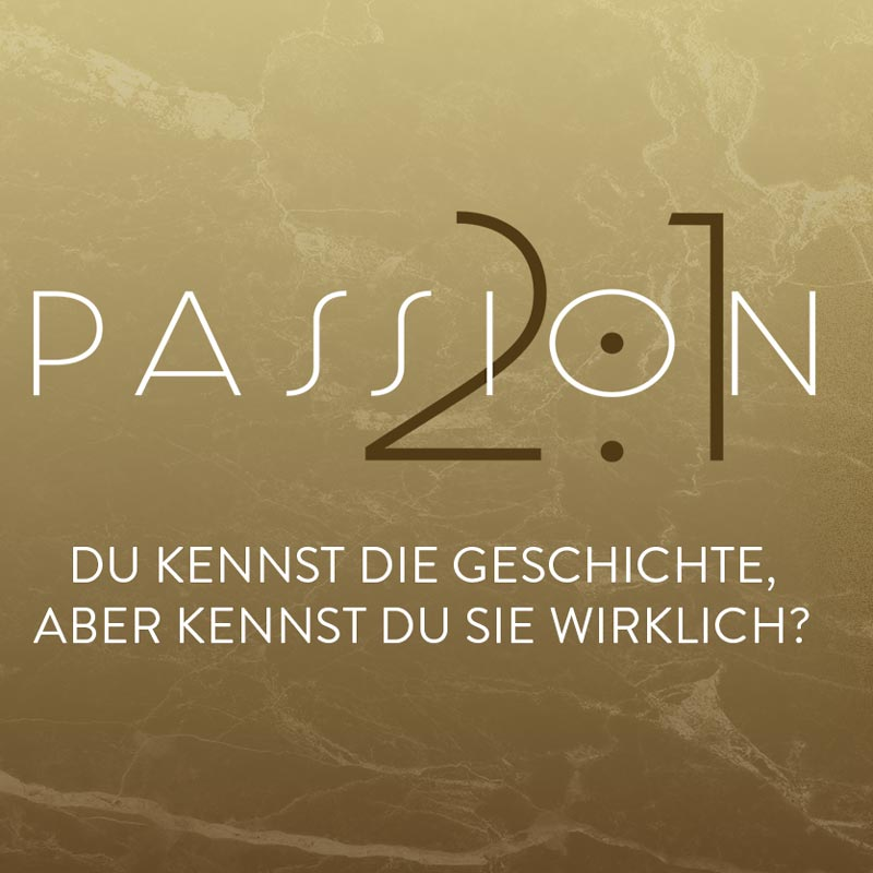 Passion 2:1 - Erlebe das Osterereignis in der Theater-Neuverfilmung